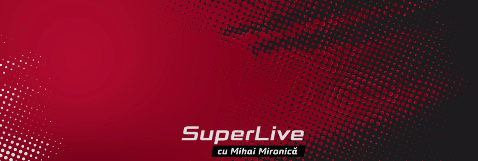SuperLive cu Mihai Mironică
